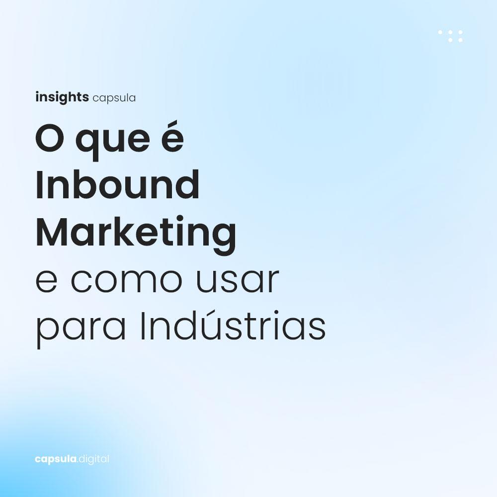O-que-é-Inbound-Marketing-e-como-usar-para-Indústrias