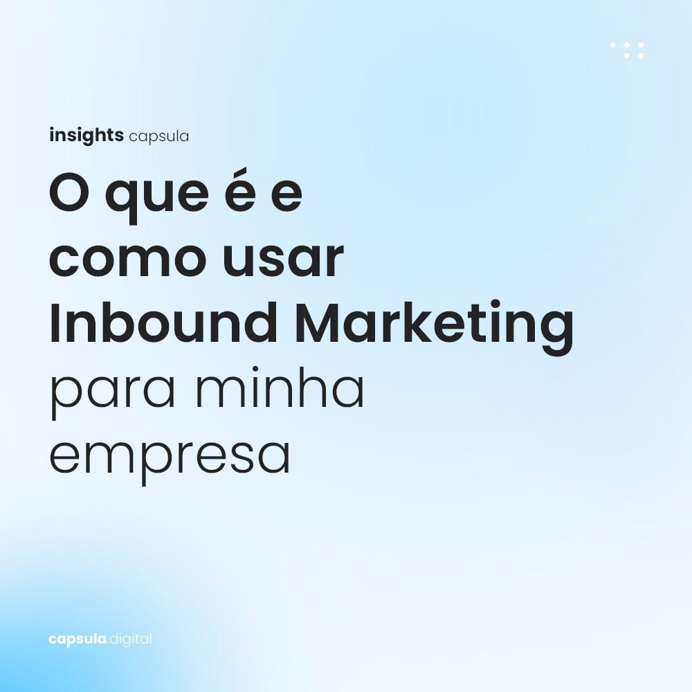 O-que-é-e-como-usar-Inbound-Marketing-para-minha-empresa