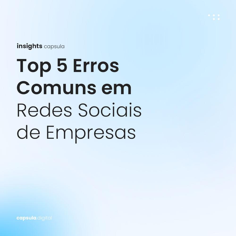 Top 5 Erros Comuns em Redes Sociais de Empresas