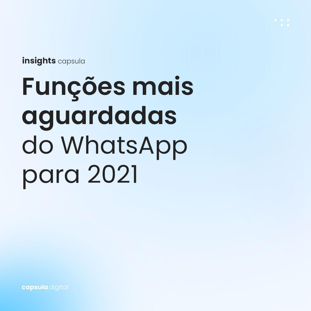 Funções mais aguardadas do WhatsApp para 2021